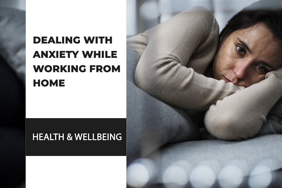 Dealing With Anxiety While Working From Home