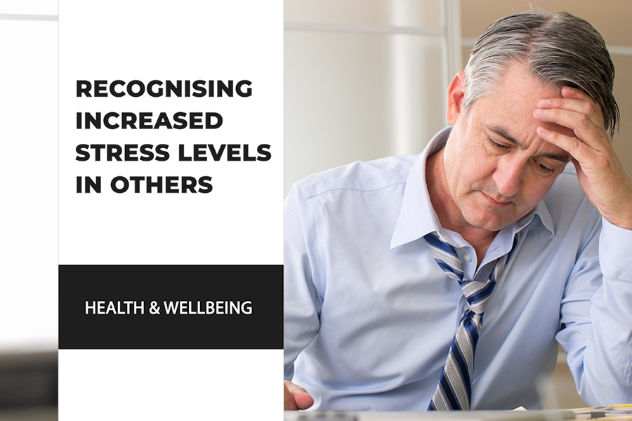 Recognising Increased Stress Levels In Others